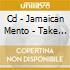 CD - JAMAICAN MENTO - TAKE ME TO JAMAICA