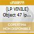 (LP VINILE) Object 47 lp 09