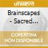 Brainscapes - Sacred Spaces - Music For Reiki