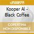 Kooper Al - Black Coffee