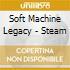 Soft Machine Legacy - Steam