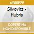 Slivovitz - Hubris
