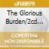 THE GLORIOUS BURDEN/2CD TOUREDITION