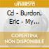 CD - BURDON, ERIC - MY SECRET LIFE