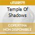 TEMPLE OF SHADOWS