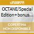 OCTANE/Special Edition+bonus CD