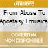 FROM ABUSE TO APOSTASY+MUSICA