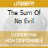 THE SUM OF NO EVIL