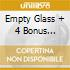 EMPTY GLASS + 4 BONUS (REMAST.)