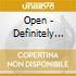 OPEN - DEFINITELY WHAT!