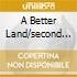 A BETTER LAND/SECOND WIND
