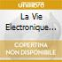 LA VIE ELECTRONIQUE VOL.4