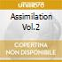 ASSIMILATION VOL.2