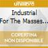 INDUSTRIAL FOR THE MASSES VOL.3