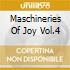 MASCHINERIES OF JOY VOL.4