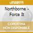 Northborne - Force It