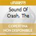 SOUND OF CRASH, THE