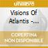 Visions Of Atlantis - Eternal Endless Infinity