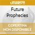 FUTURE PROPHECIES