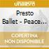 Presto Ballet - Peace Among The Ruins