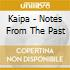Kaipa - Notes From The Past