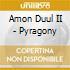 Amon Duul II - Pyragony