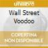WALL STREET VOODOO