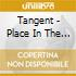 Tangent - Place In The Queue