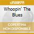 WHOOPIN' THE BLUES