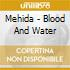 Mehida - Blood And Water