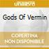 GODS OF VERMIN