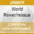 WORLD POWER/REISSUE