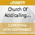 CHURCH OF ACID/CALLING OV THE DEAD