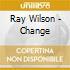 Ray Wilson - Change