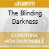 THE BLINDING DARKNESS