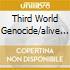 THIRD WORLD GENOCIDE/ALIVE AGAIN