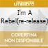 I'M A REBEL(RE-RELEASE)