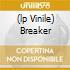 (LP VINILE) BREAKER