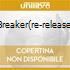 BREAKER(RE-RELEASE)