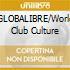 GLOBALIBRE/World Club Culture