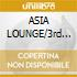 ASIA LOUNGE/3rd FLOOR (2CD)