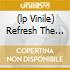 (LP VINILE) REFRESH THE DEMON