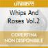 WHIPS AND ROSES VOL.2