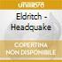 Eldritch - Headquake