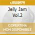 JELLY JAM VOL.2