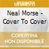 Neal Morse - Cover To Cover
