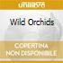 WILD ORCHIDS