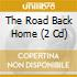 THE ROAD BACK HOME  (2 CD)