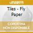 CD - TILES - FLY PAPER