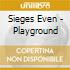 CD - SIEGES EVEN          - PLAYGROUNDS